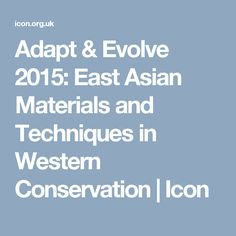 Adapt & Evolve 2015: East Asian Materials and Techniques in Western Conservation   Icon