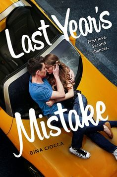 9. LAST YEAR'S MISTAKE by Gina Ciocca | The 15 Most Anticipated YA Books to Read in June | Blog | Epic Reads