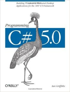 Programming C# 5.0 / Ian Griffiths