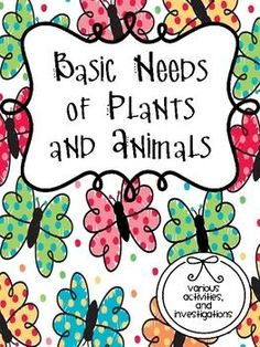 Basic Needs of Animals and Plants - A fun activity for students grades PreK-2 | by Teaching with a Cup of Tea