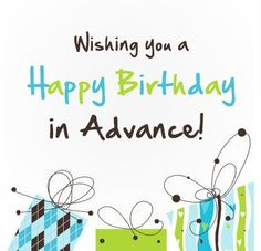 Here we have shared the best happy birthday in advance wishes. Send happy birthday quotes, messages, SMS in advance to your loved ones to surprise him/her. Happy Birthday Wishes For Her, Happy Birthday Best Friend Quotes, Happy Birthday Wishes For A Friend, Happy Early Birthday, Happy Birthday Wishes Cards, Happy Birthday Pictures, Birthday Wishes Quotes, How To Wish Birthday, Image Hd