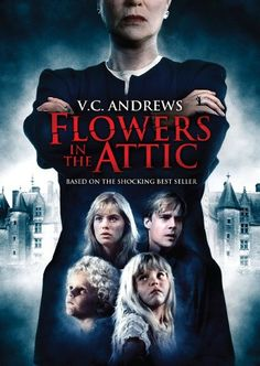 Flowers in the Attic, V.C Andrews. This movie started my love of suspense/ scary movies :)