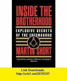 Inside the Brotherhood Explosive Secret (9780007334148) Martin Short , ISBN-10: 0007334141  , ISBN-13: 978-0007334148 ,  , tutorials , pdf , ebook , torrent , downloads , rapidshare , filesonic , hotfile , megaupload , fileserve