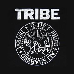 A tribe called ...