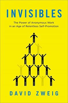 Invisibles: The Power of Anonymous Work in an Age of Rele... https://www.amazon.com/dp/159184634X/ref=cm_sw_r_pi_dp_x_f-bDzbWHN3B22