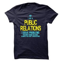 I am a Public Relations T Shirts, Hoodies. Check price ==► https://www.sunfrog.com/LifeStyle/I-am-a-Public-Relations-14479937-Guys.html?41382 $23