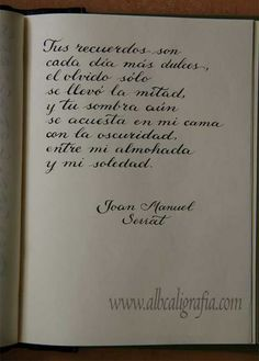 Your memories are sweeter every day. Joan Manuel Serrat