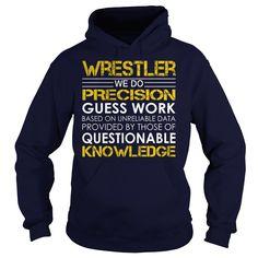 Wrestler We Do Precision Guess Work Knowledge T-Shirts, Hoodies. Get It Now ==> https://www.sunfrog.com/Jobs/Wrestler--Job-Title-Navy-Blue-Hoodie.html?41382