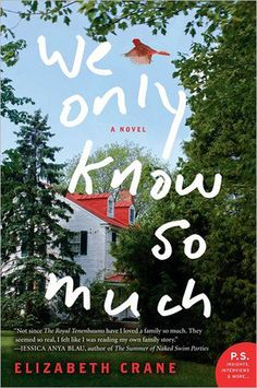'We Only Know So Much' by Elizabeth Crane - a heart-warming tale of family dysfunction.