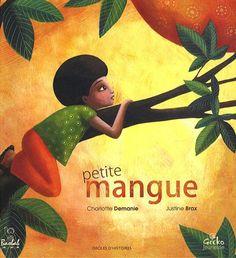 Petite mangue de Charlotte Demanie https://www.amazon.fr/dp/2916689192/ref=cm_sw_r_pi_dp_x_zZngyb13ZRSMG