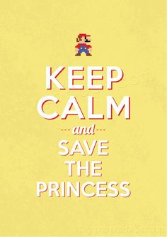 Keep Calm Poster - Mario Save The Princess typopop.com printable wall art $5 download, print, pop it in a frame!