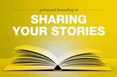 Personal Branding is Sharing Your Stories  from: Blog | Braid Creative