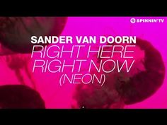 LOVE ITTTTT :::::::::::::Sander van Doorn - Right Here Right Now (Neon) [Lyric Video] (+lista de ...