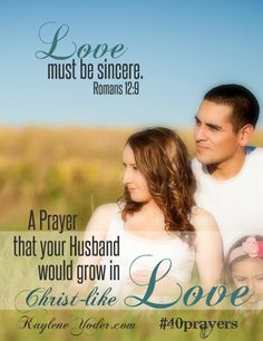 A prayer that your husband would grow in Christ-like love. #40prayers
