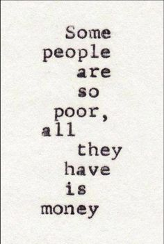 Money is no friend. But it is helpful sometimes