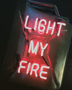 Light my Fire ... by
