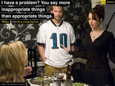 """""""I have a problem? You say more inappropriate things than appropriate things."""" - Tiffany, from #SilverLiningsPlaybook. #Moviequotes"""