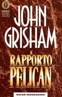 Il rapporto Pelican - John Grisham
