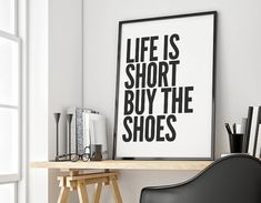 $14 - Click for GET ONE FREE Promotion (Coupon Code: GETFREE) Life is short buy the shoes, quote poster print, Typography Posters, Home wall decor, Motto, graphic design, fashion