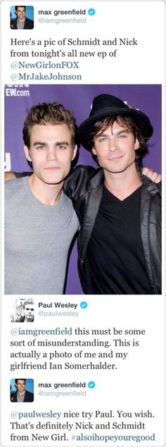 Max Greenfield (Schmidt, New Girl) and Paul Wesley (Stephen, The Vampire Diaries)
