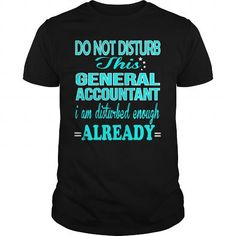 GENERAL ACCOUNTANT - DISTURB #button up shirt #awesome sweatshirt. PRICE CUT  => https://www.sunfrog.com/LifeStyle/GENERAL-ACCOUNTANT--DISTURB-121171592-Black-Guys.html?68278
