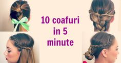 Cum sa faci 10 coafuri de efect in doar 5 minute.
