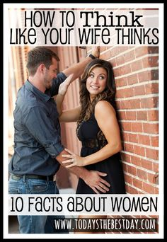 How To Think Like Your Wife Thinks - 10 Facts About Women