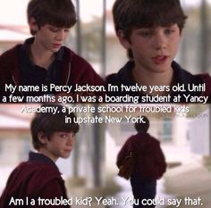 He should have played Percy in the movies when he was younger. Now he's too old in my opinion