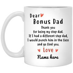 Dear Bonus Dad Personalized Mug, Thank you Step Dad, Father's Day gift, Custom Christmas Gift [Personalized] Bonus Dad Fathers Day Quotes, Dad Quotes, Family Quotes, True Quotes, Motivational Quotes, Gifts For Dad, Fathers Day Gifts, Christmas Gift For Dad, Dad Mug