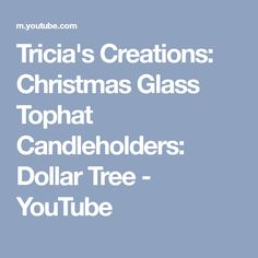 Tricia's Creations: Christmas Glass Tophat Candleholders: Dollar Tree - YouTube