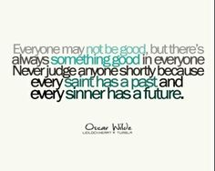 My counseling philosophy! Every saint has a past and every sinner has a future