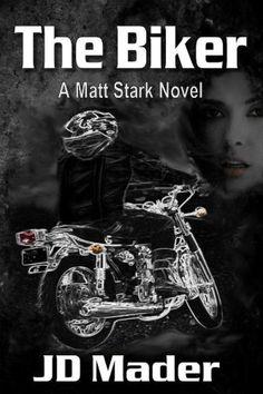Amazon.com: The Biker (A Matt Stark Novel Book 1) eBook: JD Mader: Kindle Store