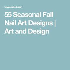 55 Seasonal Fall Nail Art Designs | Art and Design