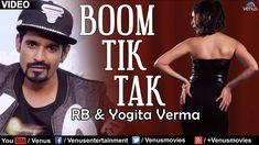 Boom Tik Tak Full Video Song | Singer : RB & Yogita Verma | Latest Hindi...