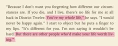 Catching Fire by Suzanne Collins.  If  this isn't in the movie I will throw a fit.