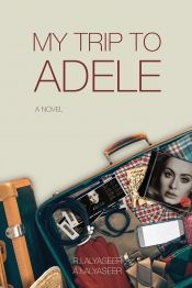 My Trip to Adele by A.I.Alyaseer, R.I.Alyaseer - OnlineBookClub.org Book of the Day! @OnlineBookClub