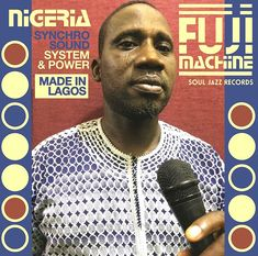 Soul Jazz Records Nigeria Fuji Machine – Synchro Sound System & Power | Soul Jazz Records