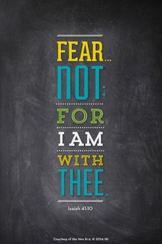 """A dark gray background with a quote from Isaiah 41:10 in blue, yellow, and green: """"Fear … not; for I am with thee."""""""
