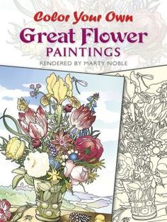 Color Your Own Great Flower Paintings