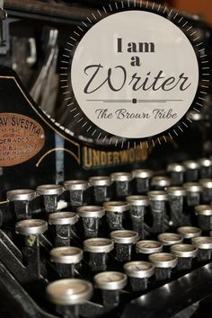 I am a Writer. | The Brown Tribe