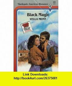Black Magic (Harlequin American Romance) (9780373161645) Vella Munn , ISBN-10: 0373161646  , ISBN-13: 978-0373161645 ,  , tutorials , pdf , ebook , torrent , downloads , rapidshare , filesonic , hotfile , megaupload , fileserve