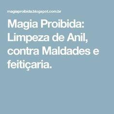 Magia Proibida: Limpeza de Anil, contra Maldades e feitiçaria.