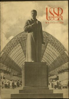 """Magazine cover, """"USSR in Construction"""" (Statue of Stalin at the All-Union Agricultural Exhibition), September Sculptor: Sergei Dmitrievich Merkurov (Russian Published by State Art Publishing House """"Iskusstvo"""", Moscow-Leningrad. Soviet Art, Soviet Union, Propaganda Art, Socialist Realism, Military Art, State Art, History, Illustration, Poster"""