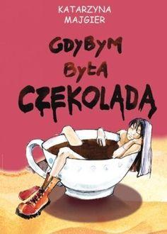 Okładka książki Gdybym była czekoladą