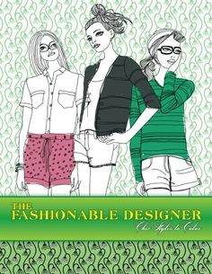 The Fashionable Designer Chic Styles To Color Volume 4 By Lilt Kids Coloring Books