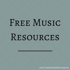 Free resources for adding sacred music to your prayer or family life. Catholic songs to learn and sing, free sheet music, Catholic hymn study, and more!
