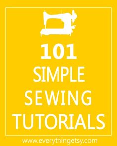101 Simple Sewing Tutorials 1