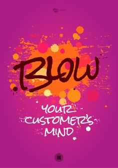 Blow your customer's mind Inspiring Quotes About Life, Inspirational Quotes, Life Quotes, Mindfulness, Author, Neon Signs, Marketing, Posters, Inspiring Quotes On Life