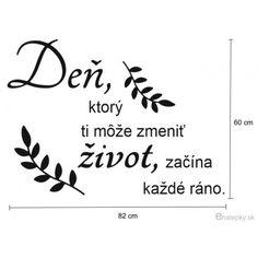 Samolepky na zeď - Citát - Den, který změní život, ... - Slovensky