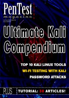 Kali Linux, Kali Linux 2, Kali Tutorial. This all in ONE issue! http://pentestmag.com/ultimate-kali-compendium-pentest-extra-032014/